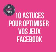 Jeux Facebook, 10 astuces d'optimisation