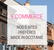 Nos 5 sites e.commerce préférés made in occitanie