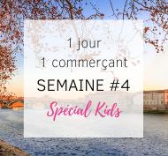 Soutien aux commerçants Toulousains #1jour1commerçant spécial Kids