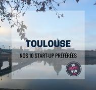 Nos 10 start-up #MadeInToulouse préférées !