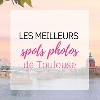 Les meilleurs spots photos à Toulouse!
