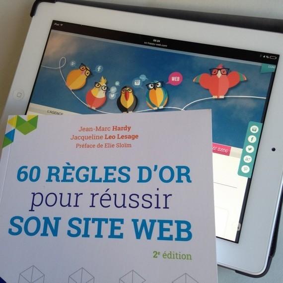 60 règles d'or pour réussir son site web, édition 2016 par Jacqueline LEO LESAGE et Jean-Marc HARDY
