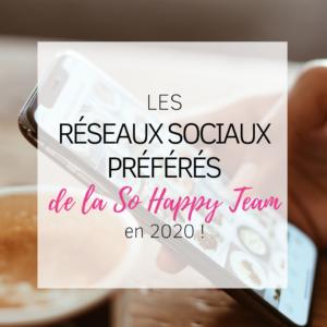 réseaux sociaux préférés de la team so happy web 2020